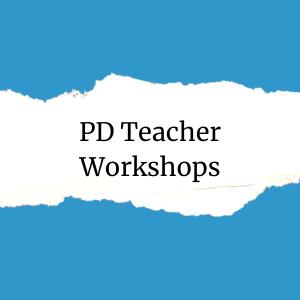 PD Teacher Workshops